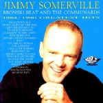 Jimmy Somerville featuring Bronski Beat and The Communards Greatest Hits 1984/1990