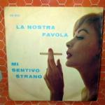 La Nostra Favola / Mi Sentivo Strano