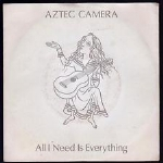 AZTEC CAMERA -  All I need is everything / Jump.
