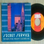 SECRET SERVICE  - When the night closes in / Let us dance just a little bit more.