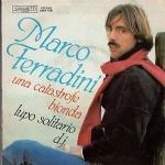 MARCO FERRADINI  - Una catastrofe bionda / Lupo solitario d.j.
