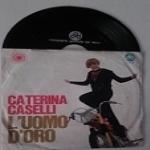 CATERINA CASELLI  - L�uomo d�oro (Un disco per l�estate 1966) / Perdono (Festivalbar 66)