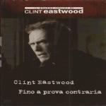 Eastwood C. - FINO A PROVA CONTRARIA (True Crime, 1999) DVD