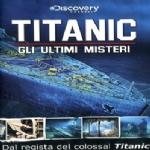 Titanic Gli ultimi misteri