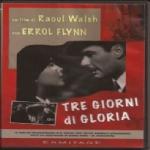 Walsh R. - TRE GIORNI DI GLORIA (Uncertain Glory, 1944) DVD