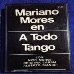 MARIANO MORES en - A TODO TANGO - MC CASSETTA TAPE - Industria Argentina 17117
