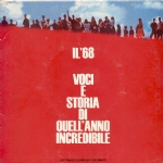 IL '68 VOCI E STORIA DI QUELL'ANNO INCREDIBILE