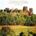 The Testament Of Tristan. Songs Of Bernart De Ventadorn