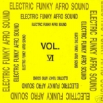 Electric Funky Afro Sound Vol. VI