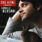 Che vita - Il meglio di Samuele Bersani