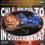 CHI E' SEPOLTO IN QUELLA CASA