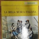 La bella musica italiana - 117 melodie che tutti amiamo