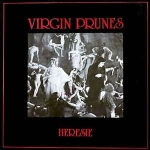VIRGIN PRUNES - HERESIE