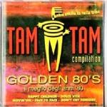 TAM TAM COMPILATION - Golden 80's