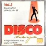 DISCO DAYS L'EPOCA D'ORO DELLO STUDIO 54 Vol. 2 - Il meglio della Disco Music degli anni '70/'80