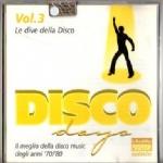 DISCO DAYS LE DIVE DELLA DISCO Vol. 3 - Il meglio della Disco Music degli anni '70/'80