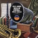 GLI ANNI DELLO SWING: 1935-1945