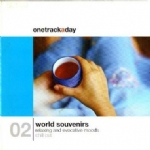 - ONETRACKADAY - 02 World Souvenirs Chill Out